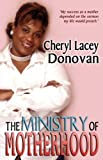 Ministry of Motherhood, Cheryl L. Donovan, 0979022231
