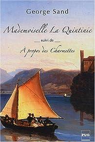 Mademoiselle La Quintinie suivi de A propos des Charmettes par George Sand