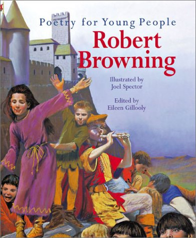 Poetry for Young People: Robert Browning - Book  of the Poetry for Young People