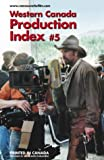 Media Inc.'s Western Canada Production Index, Media Index Publishing Inc., 0940317648
