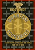 Thog's Guide to Quantum Economics : 50,000 Years of Accounting Basics for the Future, Brown, Mike and Palmrose, Zoe-Vanna, 0976469405