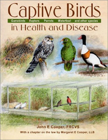 Captive Birds in Health and Disease: Produced in Cooperation With the World Pheasant Association
