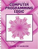Introduction to Computer Programming Logic, O'Hanlon, Lynne, 0787233080