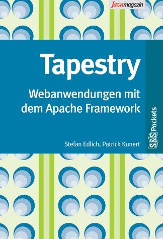 Tapestry: Webanwendungen mit dem Apache Framework
