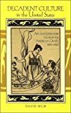 Decadent Culture in the United States, David Weir, 0791472779