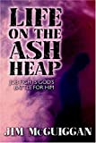 Life on the Ash Heap, Jim McGuiggan, 1892435225