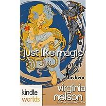 Magic and Mayhem: Just Like Magic (Kindle Worlds Novella)