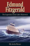 Front cover for the book Edmund Fitzgerald: The Legendary Great Lakes Shipwreck by Elle Andra-Warner