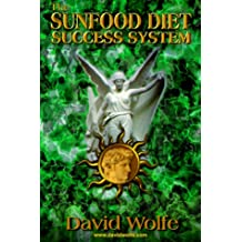 The Sunfood Diet Success System: 36 Lessons in Health Transformation
