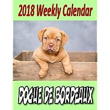 2018 Weekly Calendar Dogue De Bordeaux