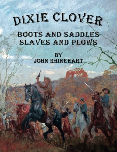 Dixie Clover: Boots and Saddles, Slaves and ()