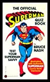 The Official Superman Quiz Book, Bruce M. Nash, 0446897949