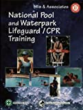 National Pool and Waterpark Lifeguard - CPR Training, Ellis, Jeffrey L. and White, Jill E., 0867208481