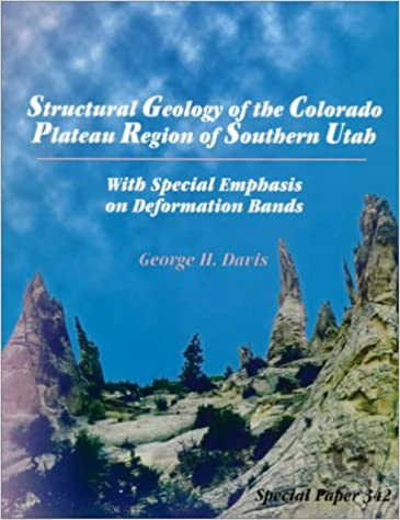 Structural Geology of the Colorado Plateau Region of Southern Utah, With Special Emphasis on Deformation Bands (Geological Society of America Special Paper)