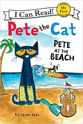 55c05bbea1 Pete the Cat  Pete at the Beach (My First I Can Read)  James Dean   8965132283559  Amazon.com  Books