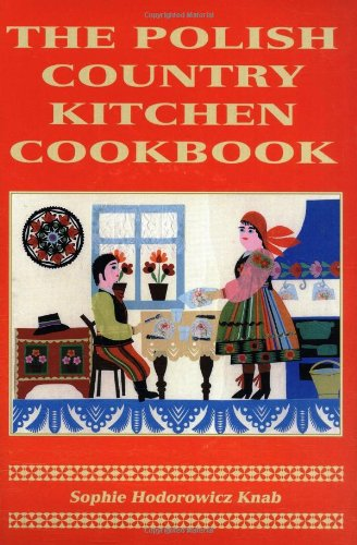 The Polish Country Kitchen Cookbook (Wine And Greenville Design)