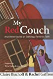 img - for My Red Couch and Other Stories on Seeking a Feminist Faith book / textbook / text book