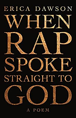 When Rap Spoke Straight to God by Erica Dawson