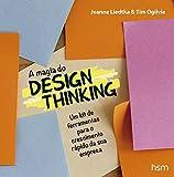 img - for Magia do Design Thinking. Um Kit de Ferramentas Para o Crescimento R pido da Sua Empresa (Em Portuguese do Brasil) book / textbook / text book