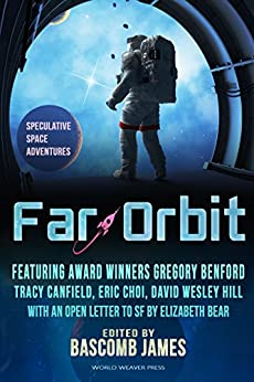 Far Orbit: Speculative Space Adventures (Far Orbit Anthology Series Book 1) by [Benford, Gregory, Canfield, Tracy, Choi, Eric, Hill, David Wesley, Jewell, K.G., Sparrow, Wendy]