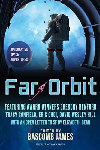 Far Orbit: Speculative Space Adventures (Far Orbit Anthology Series Book 1)