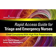 Rapid Access Guide for Triage and Emergency Nurses: Chief Complaints with High Risk Presentations