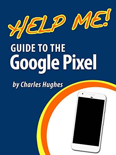 amazon com help me guide to the google pixel step by step user rh amazon com google nexus 4 user guide google nexus 5 user guide