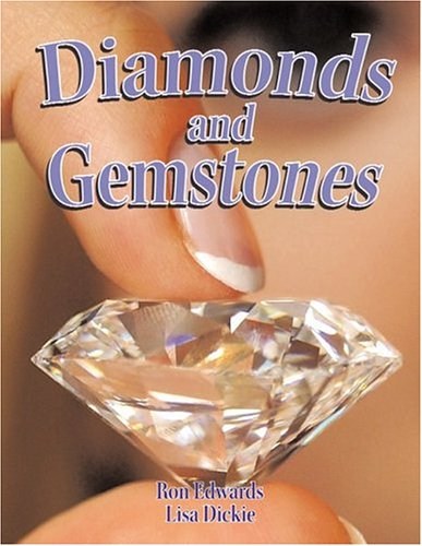 Diamonds and Gemstones (Rocks, Minerals, and Resources)