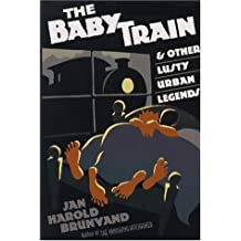 Baby Train And Other Lusty Urban Legends