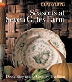 img - for Country Living Seasons at Seven Gates Farm: Decorating In the Country Tradition book / textbook / text book