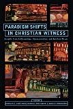 img - for Paradigm Shifts In Christian Witness: Insights from Anthropology, Communication, and Spiritual Power book / textbook / text book
