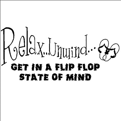 "Relax, Unwind, Get in a flip flop state of mind...Beach Wall Quote Words Sayings Removable Lettering 12"" X 26"", black"