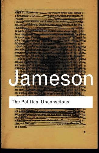 The Political Unconscious (Routledge Classics) (Volume 87)