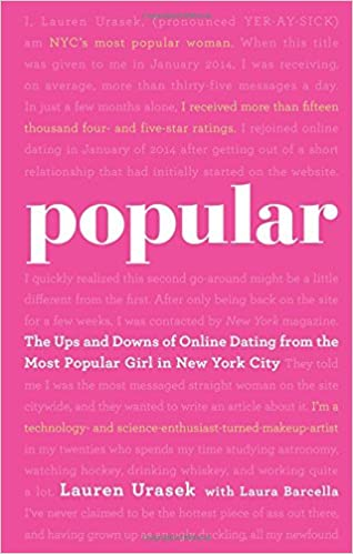 Popular  The Ups and Downs of Online Dating from the Most Popular Girl in New York City  Lauren Urasek  Laura Barcella                 Amazon com  Books