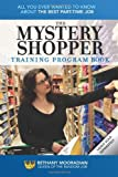 The Mystery Shopper Training Program Book, Bethany Mooradian, 1469903547