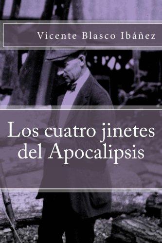 Los cuatro jinetes del Apocalipsis  [Blasco Ibáñez, Vicente] (Tapa Blanda)