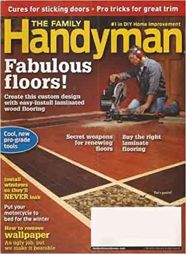 The Family Handyman November 2009 Fabulous Floors Cool New Pro Grade Tools Cures For Sticking Doors How To Remove Wallpaper Editors Of Family Handyman Amazon Com Books