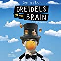 Dreidels on the Brain Audiobook by Joel ben Izzy Narrated by Joel ben Izzy