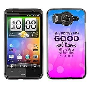 Qstar Arte & diseño plástico duro Fundas Cover Cubre Hard Case Cover para HTC Desire HD / G10 / inspire 4G(SHE BRINGS HIM GOOD NOT HARM - PROVERBS 31:12)