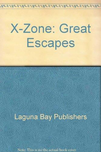 X-Zone: Great Escapes