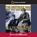 Brothers' War: The Civil War Voices in Verse | J. Patrick Lewis