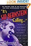 It's Sid Bernstein Calling: Sid Berns...