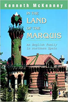Book In the land of the Marquis: An English family in northern Spain