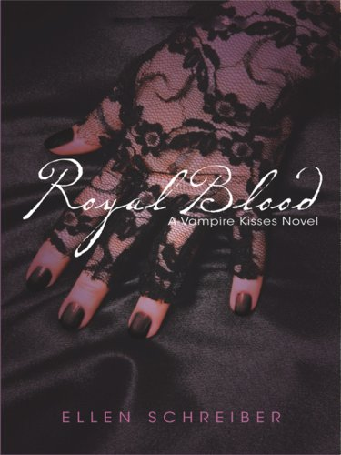 Royal Blood (Vampire Kisses, Book 6) -