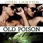 Old Poison: Dangerous Ground, Book 2   Josh Lanyon