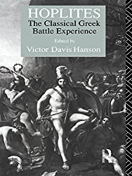 Hoplites: The Classical Greek Battle Experience