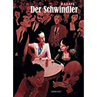 Der Schwindler: Roman eines Revolutionsabenteurers