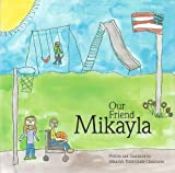 Our Friend Mikayla, Mikayla, 1424307341