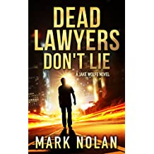 Dead Lawyers Don't Lie: A Gripping Thriller (Jake Wolfe Book 1)