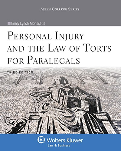 Personal Injury & the Law of Torts for Paralegals, Third Edition (Aspen College)